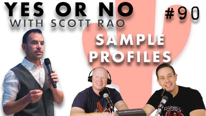 Episode 90- Yes or No With Scott Rao: Sample Profiles