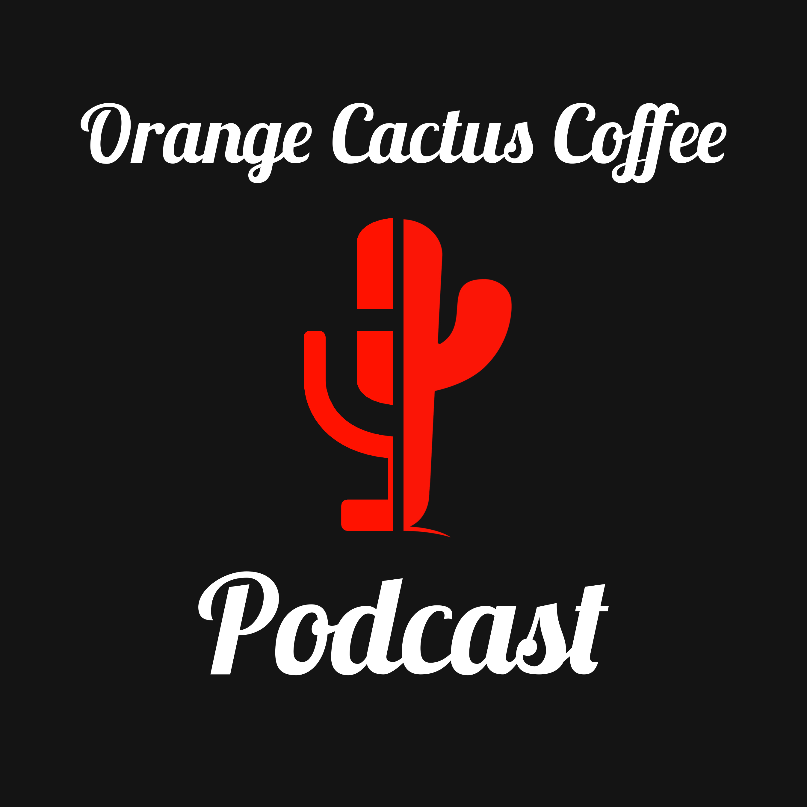 The Orange Cactus Coffee Podcast: Coffee | Specialty Coffee | Roasting & Brewing | Espresso Mike Kinkade & Jake Goble
